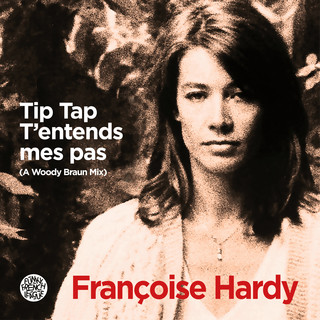 Tip Tap T\'entends Mes Pas (A Woody Braun Mix)
