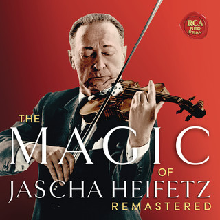 小提琴之神海飛茲 )The Magic Of Jascha Heifetz - Remastered)