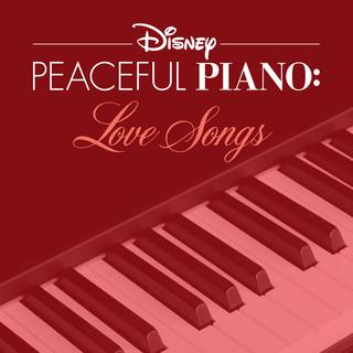Disney Peaceful Piano:Love Songs