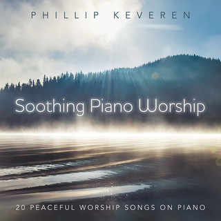 Soothing Piano Worship:20 Peaceful Worship Songs On Piano