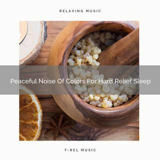 Peaceful Noise Of Colors For Hard Relief Sleep