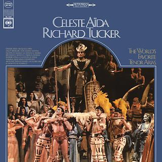 Richard Tucker: Celeste Aida - The World\'s Favorite Tenor Arias