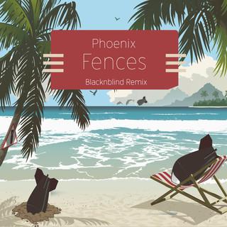 Fences (Phoenix Remix)