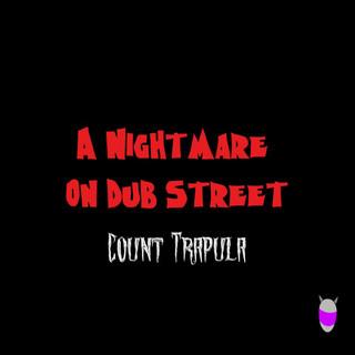 A Nightmare On Dub Street