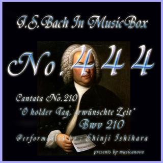 J・S・バッハ:カンタータ第210 佳き日、めでたき時 BWV210(オルゴール) (J.S.Bach:O holder Tag, erwunschte Zeit, BWV 210 (Musical Box))