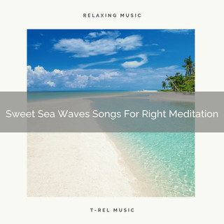 Sweet Sea Waves Songs For Right Meditation
