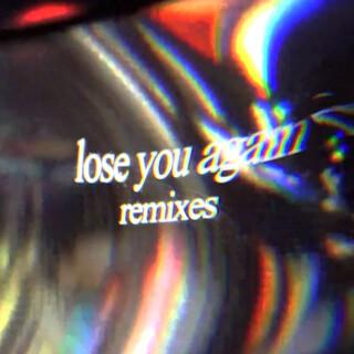 Lose You Again (Remixes)