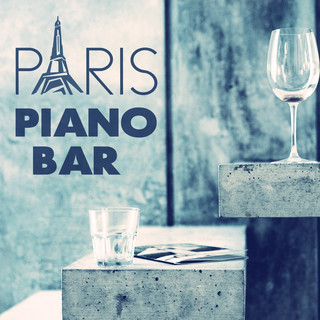 Paris Piano Bar - Smooth Jazz Classic, Ambient Piano Jazz, Paris Cafe Ambience Is The Best Background Music For Restaurant & Cafe