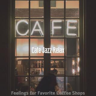 Feelings For Favorite Coffee Shops