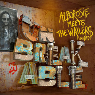Unbreakable:Alborosie Meets The Wailers United