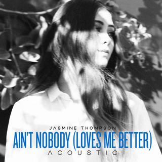Ain\'t Nobody (Loves Me Better)