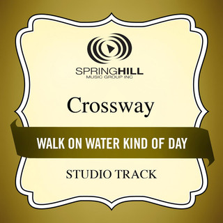 Walk On Water Kind Of Day (Studio Track)