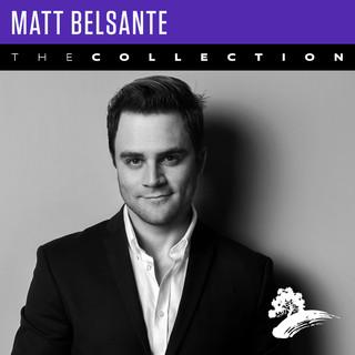 Matt Belsante: The Collection