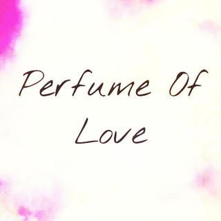 愛的香水 (Perfume Of Love)