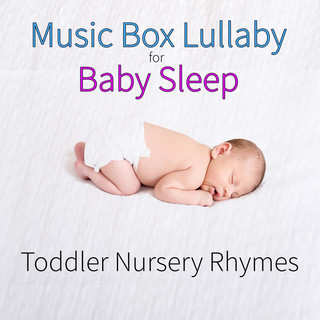 Music Box Lullaby For Baby Sleep:Toddler Nursery Rhymes