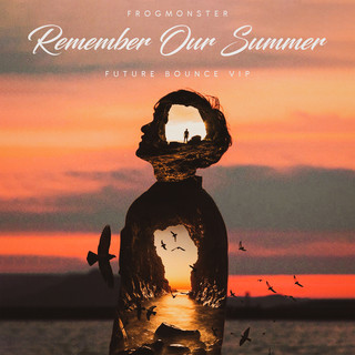 Remember Our Summer (Future Bounce VIP)