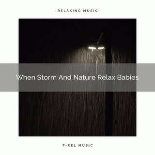 When Storm And Nature Relax Babies