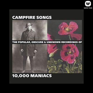 Campfire Songs: The Popular, Obscure and Unknown Recordings of 10,000 Maniacs