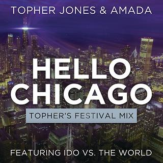 Hello Chicago (Topher's Festival Mix)