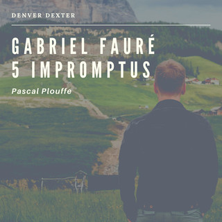 Fauré:5 Impromptus