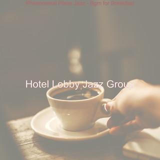 Phenomenal Piano Jazz - Bgm For Breakfast