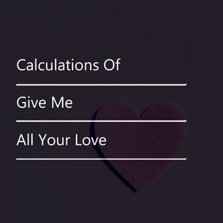 Give Me All Your Love