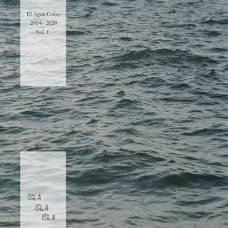 I S L A El Agua Corre (Vol. 1)