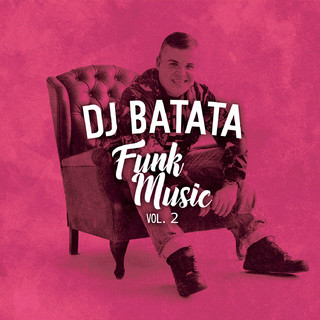 Dj Batata Funk Music, Vol. 2