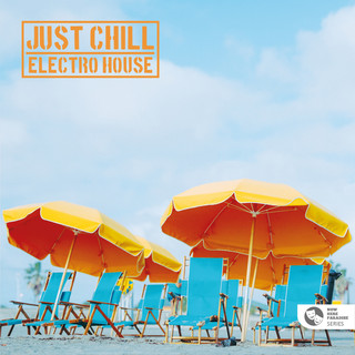 天堂之聲系列:輕快節奏浩室精選 (NOW HERE PARADISE SERIES: Just Chill! Electro House)