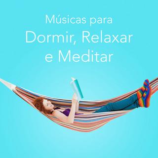 Músicas Para Dormir, Relaxar E Meditar