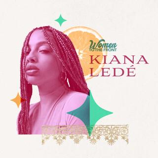 Women To The Front:Kiana Ledé