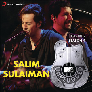 MTV Unplugged Season 4:Salim Sulaiman