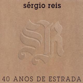 Sergio Reis, 40 Anos De Estrada