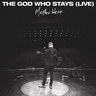 The God Who Stays (Live)