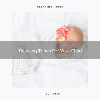 Relaxing Tunes For Your Child