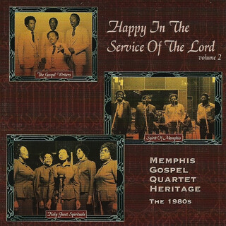Happy In The Service Of The Lord, Volume 2:Memphis Gospel Quartet Heritage - The 1980s