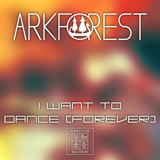 I Want To Dance (Forever)
