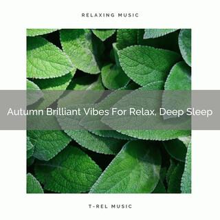 Autumn Brilliant Vibes For Relax, Deep Sleep