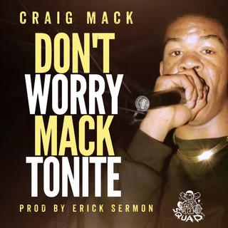 Dont Worry Mack Tonite