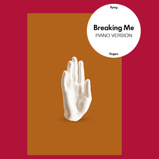 Breaking Me (Piano Version)