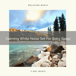 Calming White Noise Set For Baby Sleep