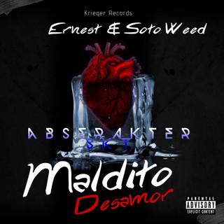Maldito Desamor (Feat. Ernest & SotoWeed)