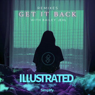 Get It Back (Remixes) (Feat. Bailey Jehl)