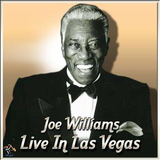 Joe Williams Live In Las Vegas