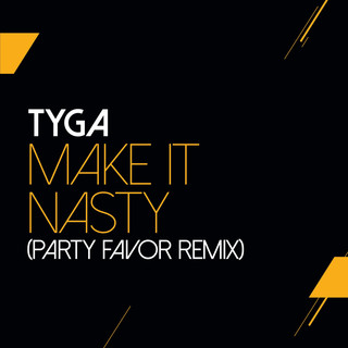 Make It Nasty (Party Favor Remix)