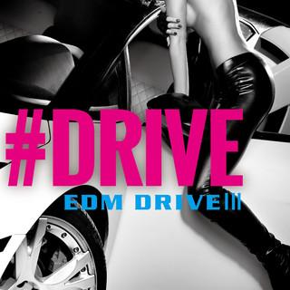 #DRIVE -EDM PARTY DRIVE- (#Drive -Edm Party Drive-)