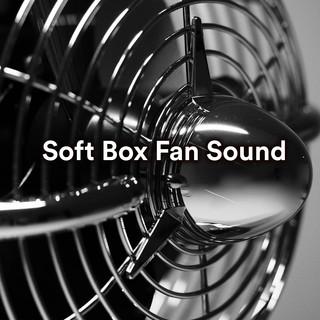 Soft Box Fan Sound