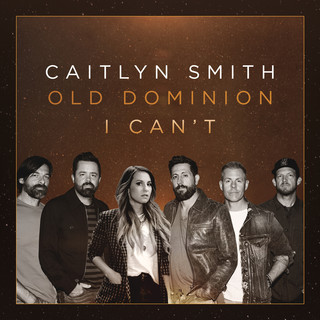 I Can't (Feat. Old Dominion)