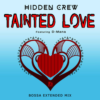 Tainted Love (Feat. D - Mana) (Bossa Extended Mix)