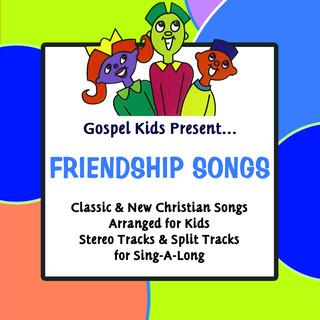 Gospel Kids Present Friendship Songs